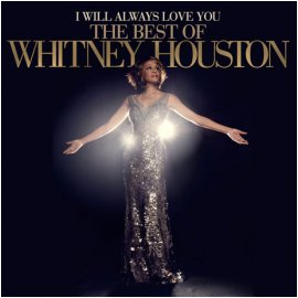 WHITNEY HOUSTON - I WILL ALWAYS LOVE YOU: THE BEST OF WHITNEY HOUSTON [DELUXE]